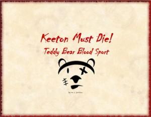 "Matt Jackson's ""Keeton Must Die"""